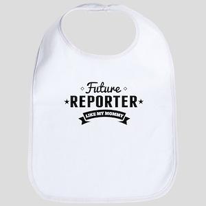 Future Reporter Like My Mommy Bib
