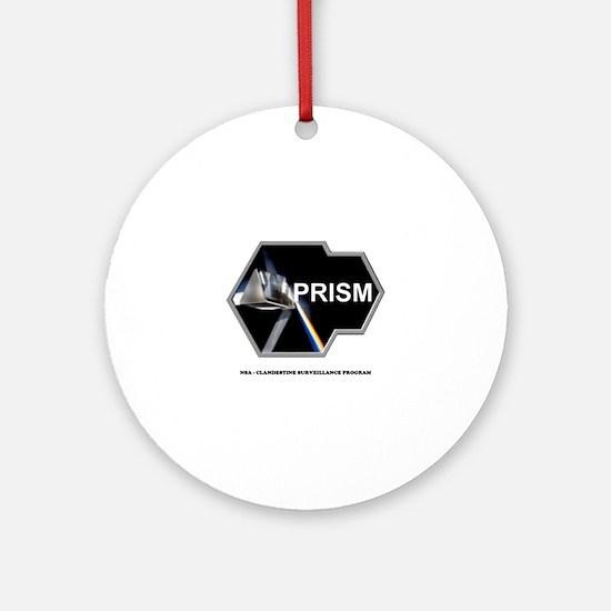 PRISM - NSA - CLANDESTINE SURVEILLA Round Ornament