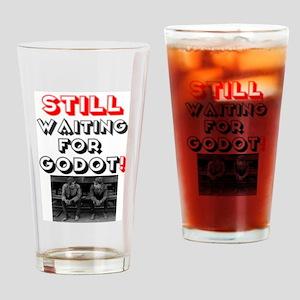STILL WAITING FOR GODOT! Drinking Glass