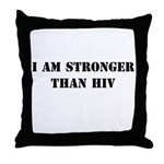 I am Stronger than HIV Throw Pillow