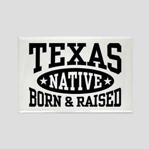 Texas Native Born and Raised Rectangle Magnet
