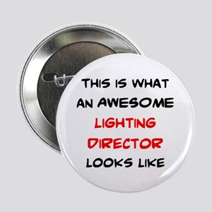 "awesome lighting director 2.25"" Button"