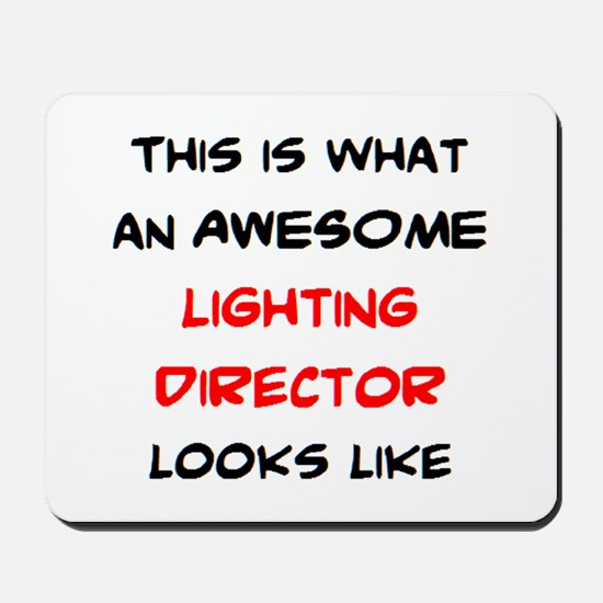 awesome lighting director Mousepad