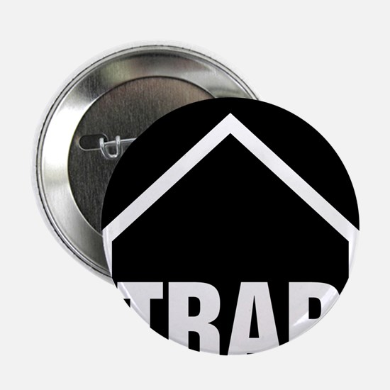 """Trap House 2.25"""" Button (10 pack)"""