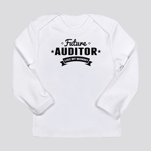 Future Auditor Like My Mommy Long Sleeve T-Shirt