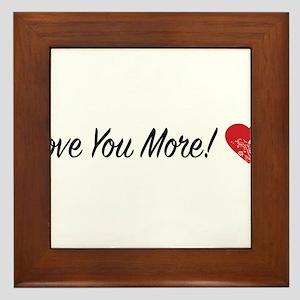 Love you more! Framed Tile