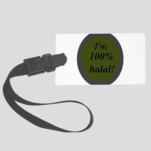 Halal 100% Islam Love you all Large Luggage Tag