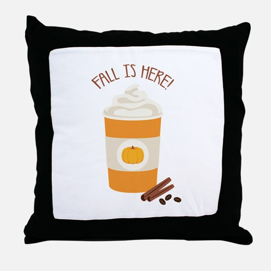 Fall Is Here Throw Pillow