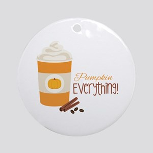 Pumpkin Everything Round Ornament