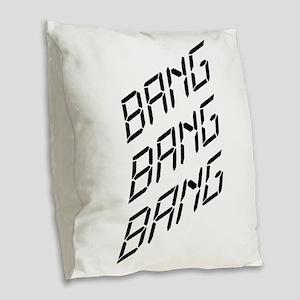 Bang Bang Bang Burlap Throw Pillow