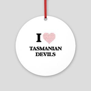 I love Tasmanian Devils (Heart Made Round Ornament