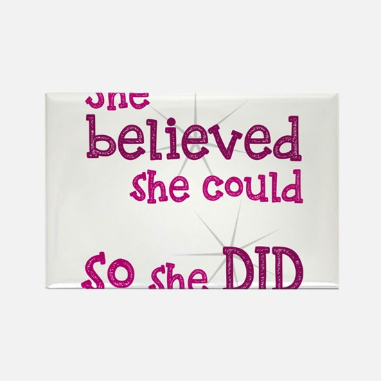She Believed She Could - So She Did Magnets