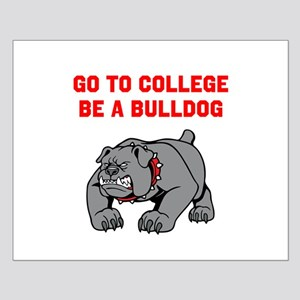 Go to College Be A Bulldog Posters