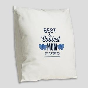 Best coolest mom ever Burlap Throw Pillow