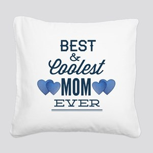 Best Coolest Mom Ever Square Canvas Pillow