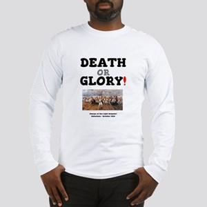 DEATH OR GLORY! - THE CHARGE O Long Sleeve T-Shirt