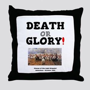 DEATH OR GLORY! - THE CHARGE OF THE L Throw Pillow