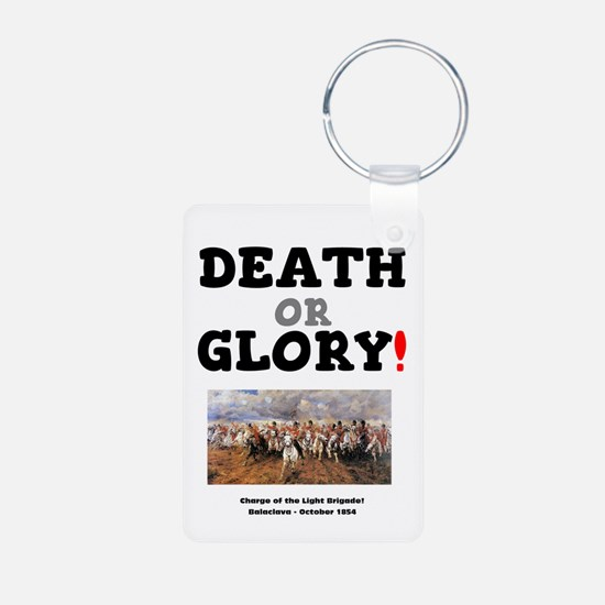 DEATH OR GLORY! - THE CHARGE OF THE LIGH Keychains