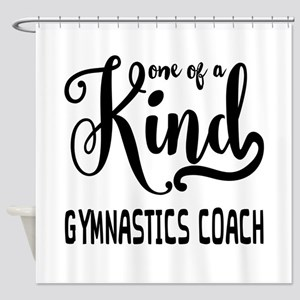 One of a Kind Gymnastics Coach Shower Curtain