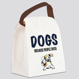Dogs Because People Suck! Canvas Lunch Bag
