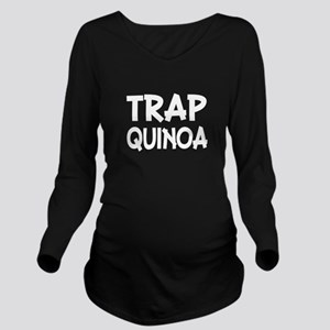 Trap Quinoa funny ve Long Sleeve Maternity T-Shirt