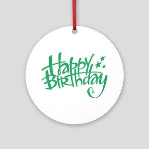 Happy birthday Round Ornament