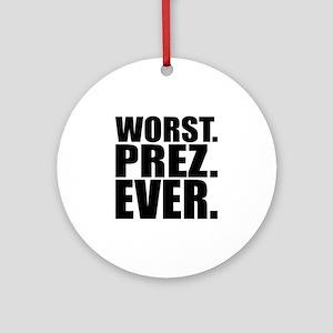 Worst Prez Round Ornament