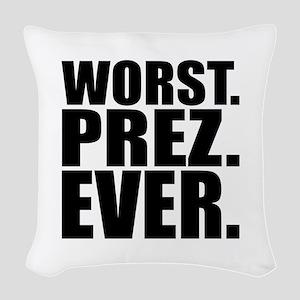 Worst Prez Woven Throw Pillow