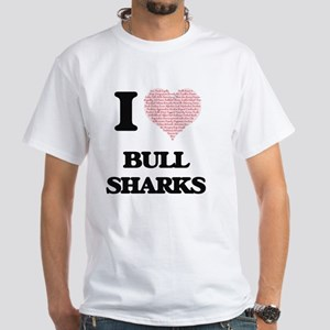 I love Bull Sharks (Heart Made from Words) T-Shirt