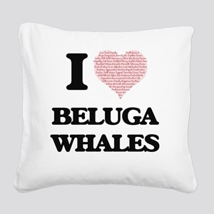 I love Beluga Whales (Heart M Square Canvas Pillow