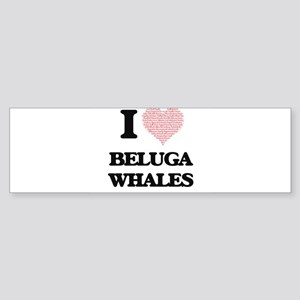 I love Beluga Whales (Heart Made fr Bumper Sticker