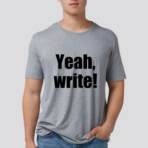 Yeah, write! - large font T-Shirt