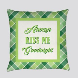 ALWAYS KISS ME... Everyday Pillow