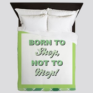 BORN TO SHOP Queen Duvet