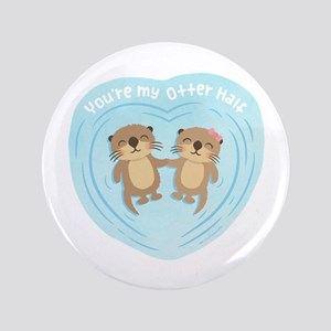 You are my otter half love pun humor Button