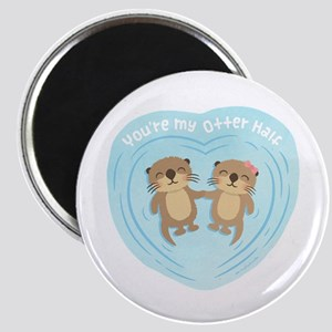 You are my otter half love pun humor Magnets