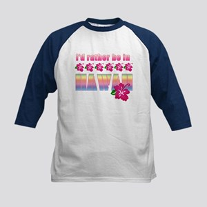 I'd Rather be in Hawaii Kids Baseball Jersey