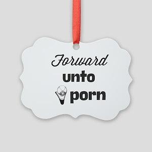 Forward unto porn Picture Ornament
