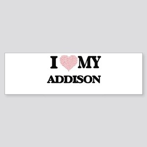 I Love my Addison (Heart Made from Bumper Sticker