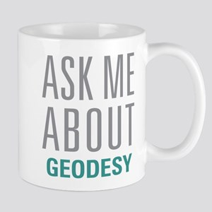 Ask Me About Geodesy Mugs