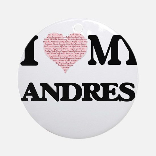 I Love my Andres (Heart Made from L Round Ornament