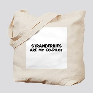 strawberries are my co-pilot Tote Bag