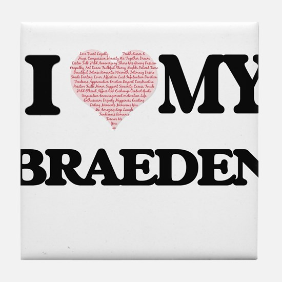 I Love my Braeden (Heart Made from Lo Tile Coaster