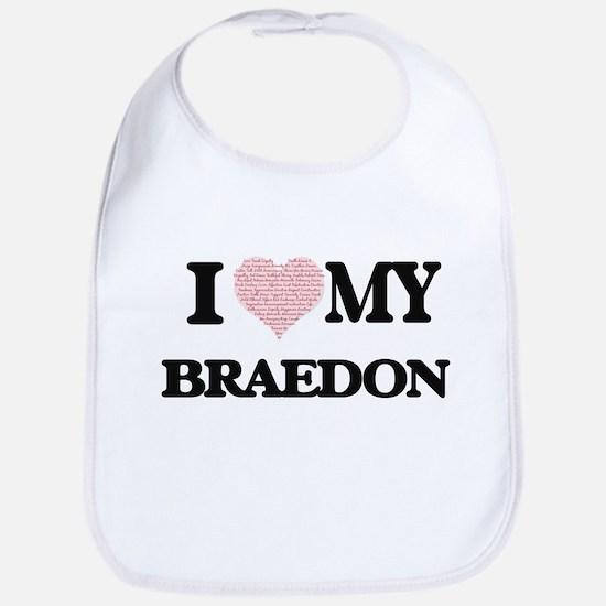 I Love my Braedon (Heart Made from Love my wor Bib