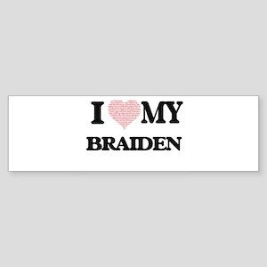 I Love my Braiden (Heart Made from Bumper Sticker