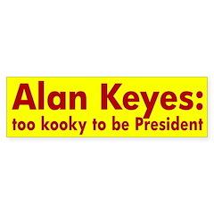 Alan Keyes: Too kooky bumper sticker