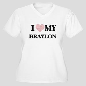 I Love my Braylon (Heart Made fr Plus Size T-Shirt
