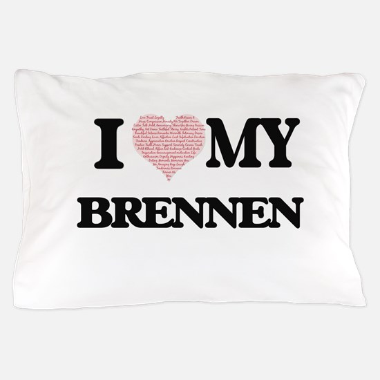 I Love my Brennen (Heart Made from Lov Pillow Case