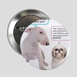 "Dog humor 2.25"" Button"