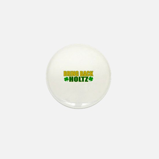 Bring Back Holtz Mini Button